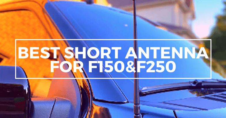 best short antenna for f150