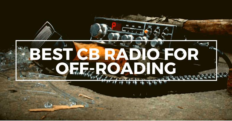 Best CB Radio For Off Roading